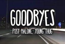 Photo of متن و ترجمه آهنگ Goodbyes از Post Malone و Young Thug
