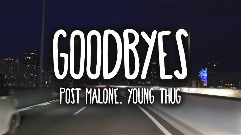متن و ترجمه آهنگ Goodbyes از Post Malone و Young Thug