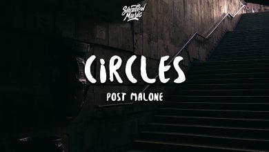 Photo of متن و ترجمه آهنگ Circles از Post Malone – پست مالون
