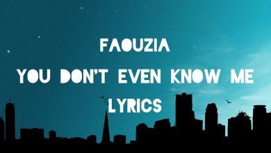 Photo of متن و ترجمه آهنگ You Don't Even Know Me از Faouzia