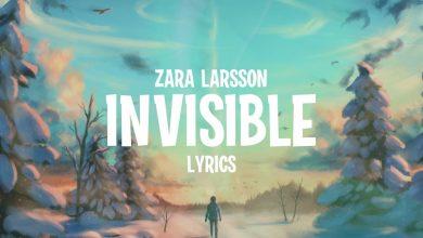 تصویر متن و ترجمه آهنگ Invisible از Zara Larsson ، زارا لارسون
