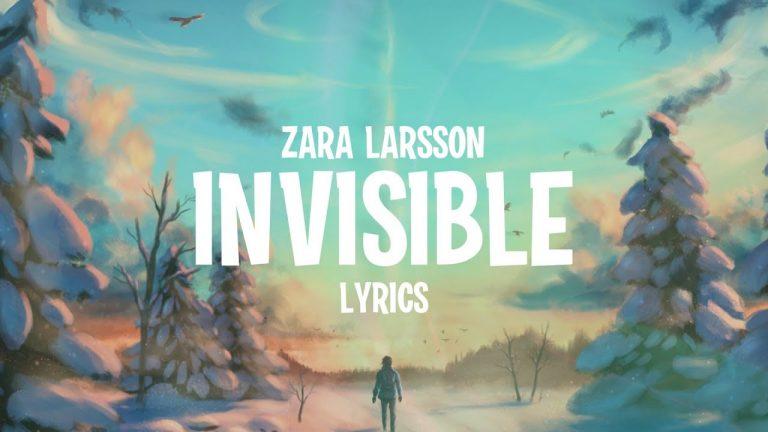 متن و ترجمه آهنگ Invisible از Zara Larsson