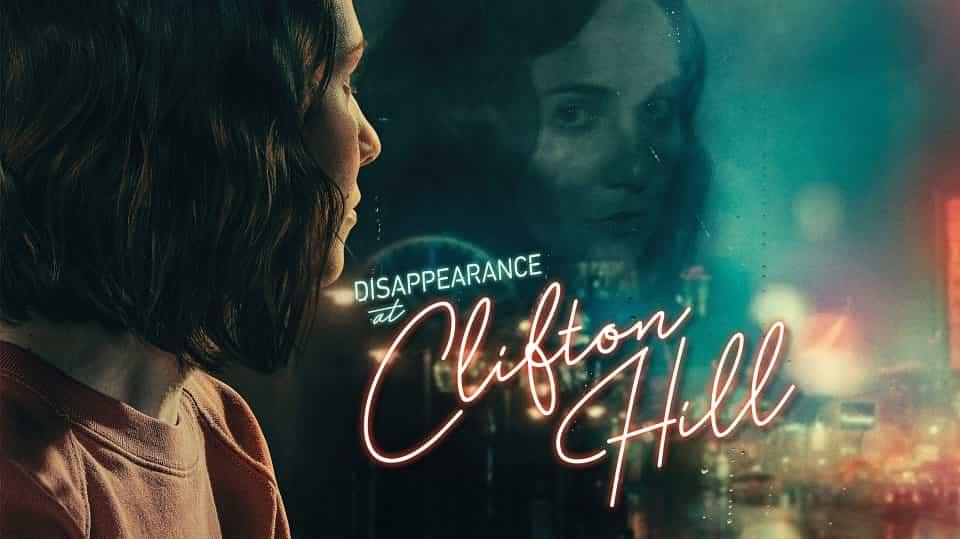 فیلم Disappearance at Clifton Hill (ناپدید شدن در کلیفتون هیل)