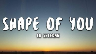 Photo of متن و ترجمه آهنگ Shape of You از Ed Sheeran ❤️