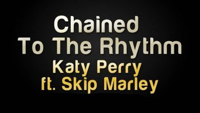 Photo of متن و ترجمه آهنگ Chained to the Rhythm از Katy