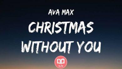تصویر متن و ترجمه آهنگ Christmas Without You از Ava Max