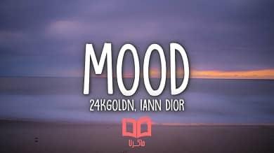 تصویر متن و ترجمه آهنگ Mood از 24kGoldn و Iann Dior