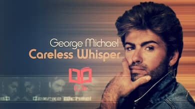 تصویر متن و ترجمه آهنگ Careless Whisper از George Michael