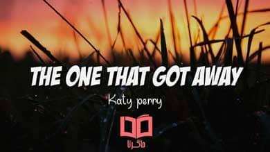 تصویر متن و ترجمه آهنگ The One That Got Away از Katy