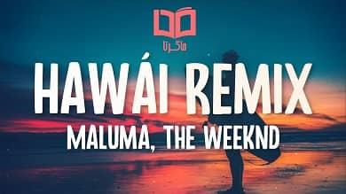 تصویر متن و ترجمه آهنگ Hawaii Remix از Maluma و The Weeknd