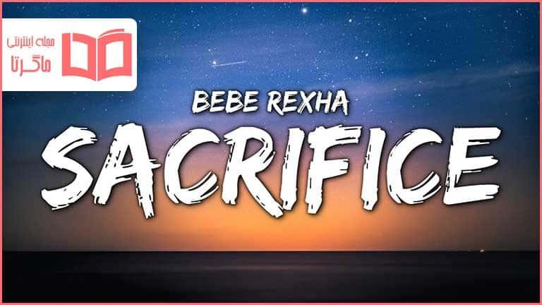 متن و ترجمه آهنگ Sacrifice از Bebe Rexha