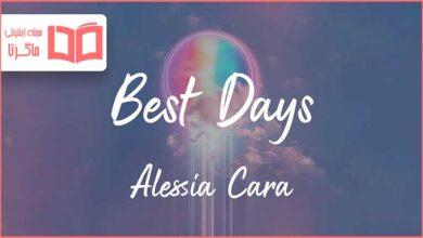 متن و ترجمه آهنگ Best Days از Alessia Cara